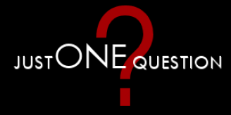 Just One Question – Coming Soon